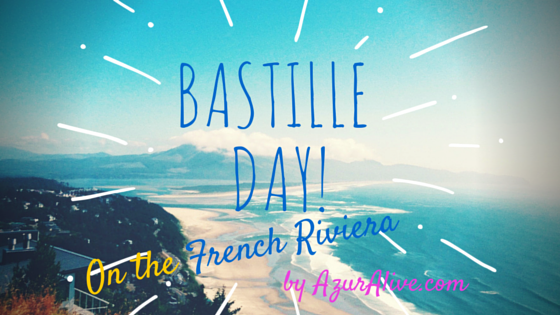 AzurAlive: Bastille Day on the French Riviera